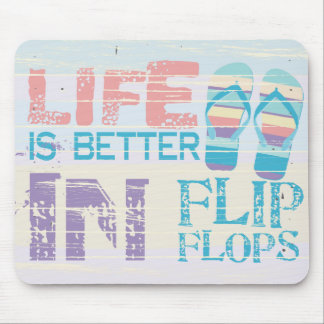 life is Better in FLip Flops Mouse Pad
