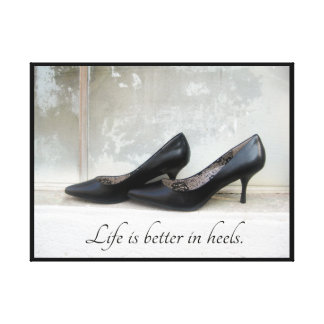 Life Is Better In Heels Print Stretched Canvas Prints