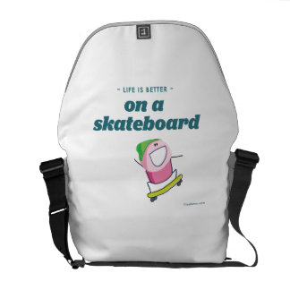 Life is better on a skateboard messenger bags