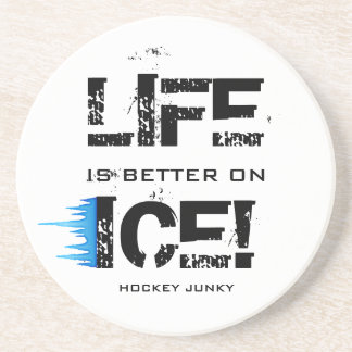 LIFE IS BETTER ON ICE! BEVERAGE COASTER