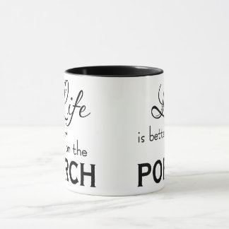 Life is better on the porch mug