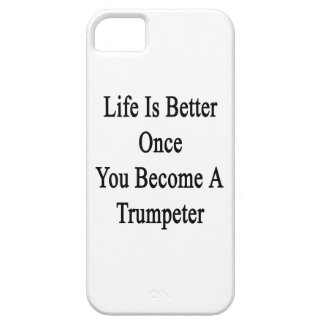 Life Is Better Once You Become A Trumpeter iPhone 5 Case