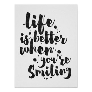 Life Is Better When Smiling - Inspirational Poster