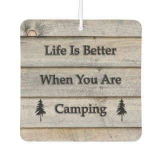 Life is better when you are camping car air freshener
