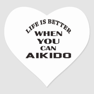 Life is better when you can Aikido Heart Sticker