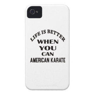 Life is better when you can American Karate iPhone 4 Cases