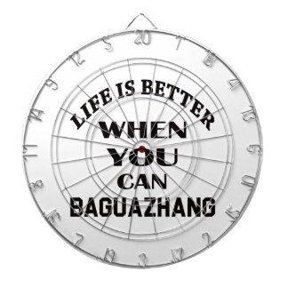 Life Is Better When You Can Baguazhang Dartboard