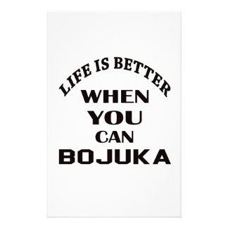 Life Is Better When You Can Bojuka Stationery