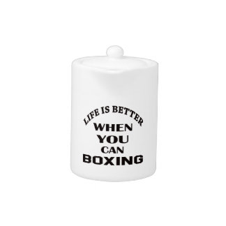 Life Is Better When You Can Boxing