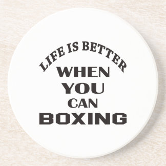 Life Is Better When You Can Boxing Coaster