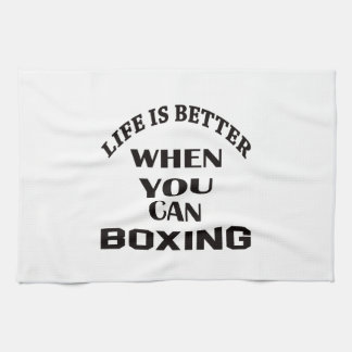 Life Is Better When You Can Boxing Tea Towel
