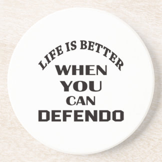 Life Is Better When You Can Defendo Coaster