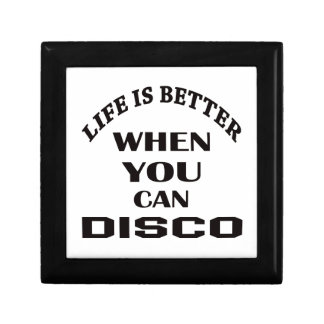 Life is better When you can Disco dance Gift Box