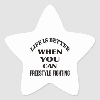 Life Is Better When You Can Freestyle Fighting Star Sticker