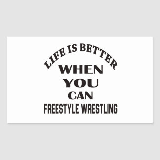 Life Is Better When You Can Freestyle Wrestling Rectangular Sticker