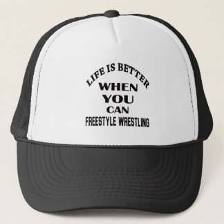 Life Is Better When You Can Freestyle Wrestling Trucker Hat