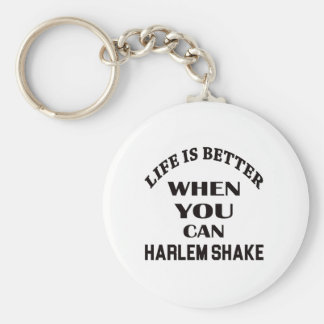 Life is better When you can Harlem Shake dance Basic Round Button Key Ring