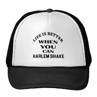 Life is better When you can Harlem Shake dance Cap