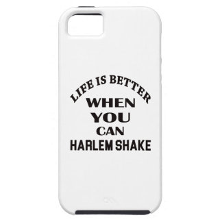 Life is better When you can Harlem Shake dance Case For The iPhone 5