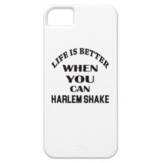 Life is better When you can Harlem Shake dance iPhone 5 Cases