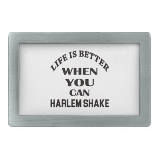Life is better When you can Harlem Shake dance Rectangular Belt Buckles