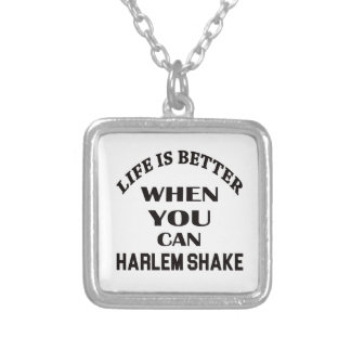 Life is better When you can Harlem Shake dance Silver Plated Necklace