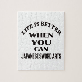 Life Is Better When You Can Japanese Sword Arts Jigsaw Puzzle