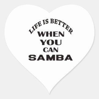Life is better When you can Samba dance Heart Sticker