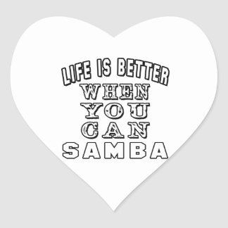 Life is better when you can Samba Dance Heart Stickers