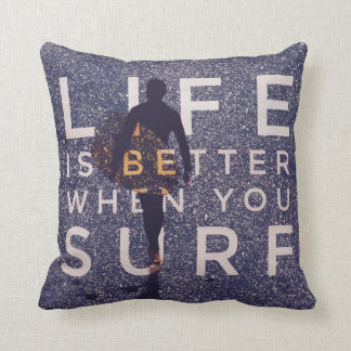 LIFE IS BETTER WHEN YOU SURF - Deep Opal Throw Pillow