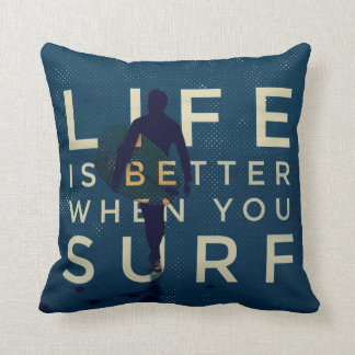 LIFE IS BETTER WHEN YOU SURF - Marine Blue Throw Pillow