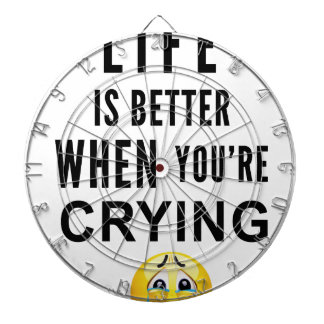Life Is Better When You're Crying Dartboard With Darts