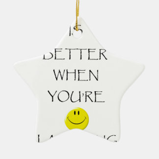 life is better when you're laughing ceramic star decoration