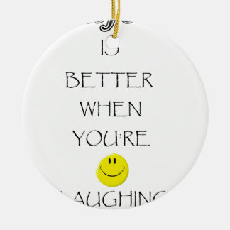 life is better when you're laughing round ceramic decoration