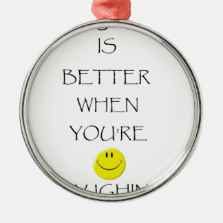 life is better when you're laughing Silver-Colored round decoration