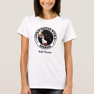 Life Is Better With A Bernese Personalized T-Shirt