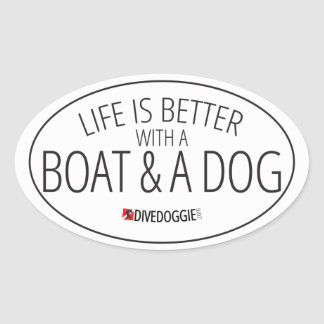 Life is Better With a Boat & a Dog Sticker