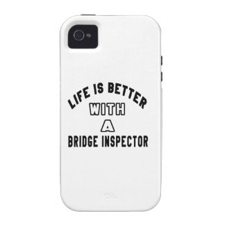 Life Is Better With A Bridge inspector iPhone 4/4S Cases