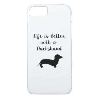 Life is Better with a Dachshund iPhone 7 Case