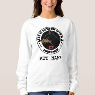 Life Is Better With A Doberman Personalized Sweatshirt