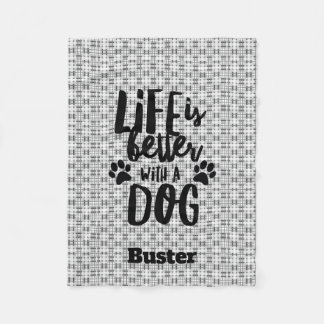 Life is Better with a Dog Fleece Dog Blanket