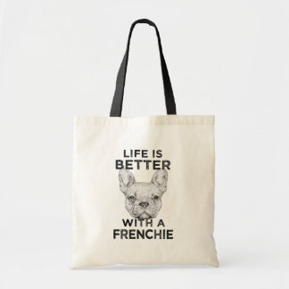 Life is better with a Frenchie funny bulldog bag