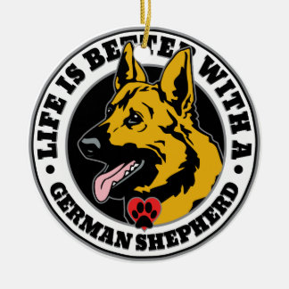 Life Is Better With A German Shepherd Ceramic Ornament