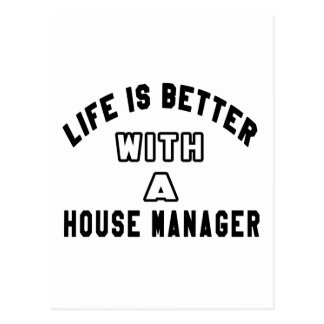 Life Is Better With A House manager Postcard