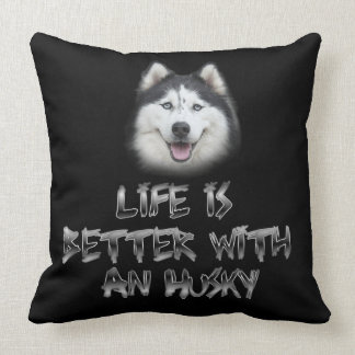 Life is Better with a Husky Cushion