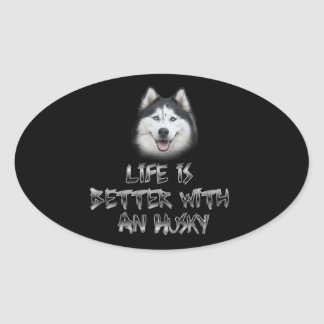 Life is Better with a Husky Oval Sticker