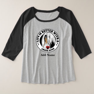 Life Is Better With A Lhasa Apso Personalized Plus Size Raglan T-Shirt
