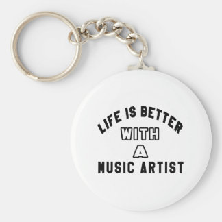 Life Is Better With A Music artist Key Chain