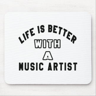 Life Is Better With A Music artist Mousepads