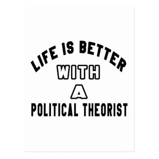 Life Is Better With A Political theorist Post Card
